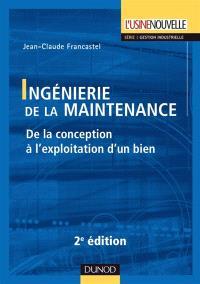 Ingénierie de la maintenance : de la conception à l'exploitation d'un bien