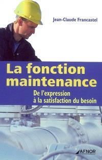 La fonction maintenance : de l'expression à la satisfaction du besoin
