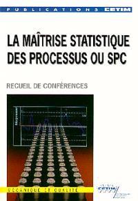 La Maîtrise statistique des processus ou SPC