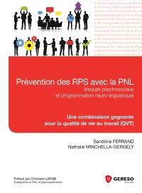 Prévention des RPS avec la PNL, risques psychosociaux et programmation neuro-linguistique : une combinaison gagnante pour la qualité de vie au travail, QVT