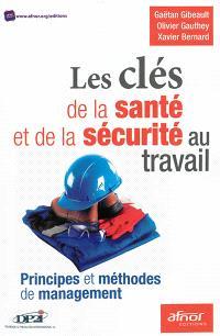 Les clés de la santé et de la sécurité au travail : principes et méthodes de management