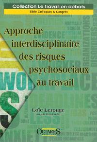 Approche interdisciplinaire des risques psychosociaux au travail