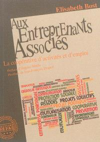Aux entreprenants associés : la coopérative d'activités et d'emploi