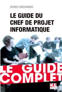 Guide complet du chef de projet informatique