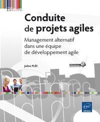 Conduite de projets agiles : management alternatif dans une équipe de développement agile