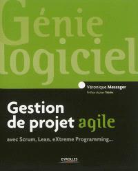 Gestion de projet agile avec Scrum, Lean, eXtreme Programming...