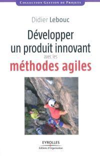 Développer un produit innovant avec les méthodes agiles