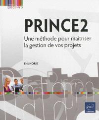 PRINCE2 : une méthode pour maîtriser la gestion de vos projets