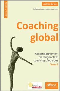 Coaching global. Volume 2-2, Accompagnement de dirigeants et coaching d'équipes