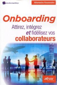 Onboarding : attirez, intégrez et fidéliser vos collaborateurs