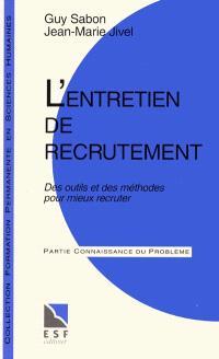 L'Entretien de recrutement : des outils et des méthodes pour mieux recruter