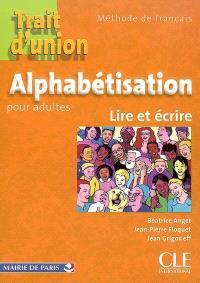 Alphabétisation pour adultes : lire et écrire