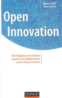 Open innovation : développez une culture ouverte et collaborative pour mieux innover