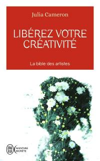 Libérez votre créativité : osez dire oui à la vie !