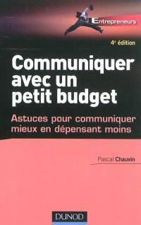 Communiquer avec un petit budget : astuces pour communiquer mieux en dépensant moins