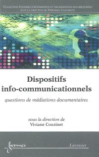 Dispositifs info-communicationnels : questions de médiations documentaires