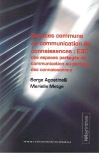 Espaces communs de communication des connaissances : E3C : des espaces partagés de communication au partage des connaissances