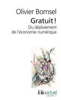 Gratuit ! : du déploiement de l'économie numérique