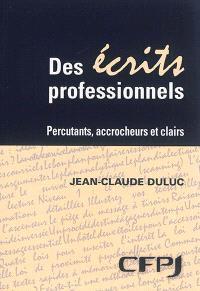 Des écrits professionnels : percutants, accrocheurs et clairs