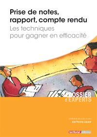 Prise de notes, rapport, compte-rendu : les techniques pour gagner en efficacité
