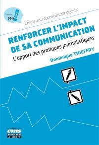 Renforcer l'impact de sa communication : l'apport des pratiques journalistiques