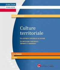 Culture territoriale : les légitimités territoriales du politique, les institutions territoriales : continuité et changements : fonction publique, catégories A+, A et B