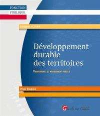 Développement durable des territoires : gouvernance et management publics : fonction publique, catégories A+, A et B