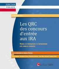 Les QRC des concours d'entrée aux IRA : manuel de préparation et d'entraînement avec annales corrigées : catégories A+ et A