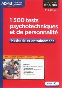 1.500 tests psychotechniques et de personnalité : méthode et entraînement : concours 2016-2017