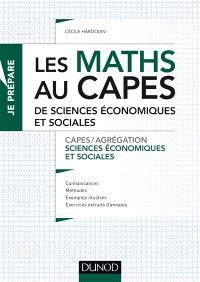 Les maths au Capes de sciences économiques et sociales : Capes-Agrégation sciences économiques et sociales : connaissances, méthodes, exemples illsutrés, exercices extraits d'annales