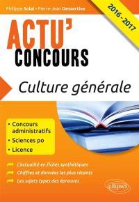 Culture générale 2016-2017 : concours administratifs, Sciences-Po, licence