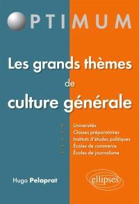 Les grands thèmes de culture générale : universités, classes préparatoires, instituts d'études politiques, écoles de commerce, écoles de journalisme