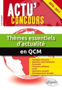 Thèmes essentiels d'actualité 2016-2017 en QCM : 2.000 questions de culture générale et d'actualité politique, économique, internationale et sociale