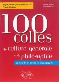 100 colles de culture générale et de philosophie : méthode et corrigés commentés : prépas économiques et commerciales, prépas littéraires