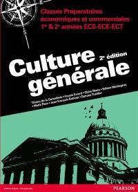 Culture générale : classes préparatoires, économiques et commerciales, 1re & 2e années ECS, ECE, ECT