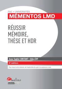 Réussir mémoire, thèse et HDR : pour réussir votre mémoire, de l'exploration du sujet à la soutenance orale