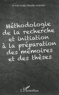 Méthodologie de la recherche et initiation à la préparation des mémoires et des thèses