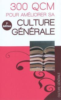 300 QCM pour améliorer sa culture générale