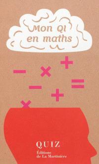 Mon QI en maths : 50 quiz pour tester et améliorer vos compétences en maths