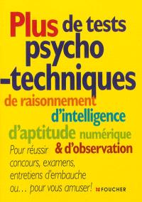 Plus de tests psycho-techniques, de raisonnement d'intelligence, d'aptitude numérique & d'observation