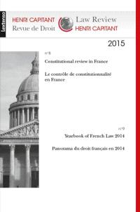 Revue de droit Henri Capitant. n° 8-9, Constitutional review in France = Le contrôle de constitutionnalité en France. Yearbook of French law 2014 = Panorama du droit français en 2014