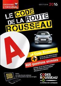 Le code de la route Rousseau : édition 2016