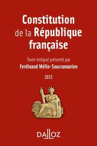 Constitution de la République française : texte intégral : 2015
