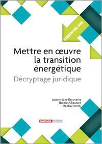 Mettre en oeuvre la transition énergétique : décryptage juridique