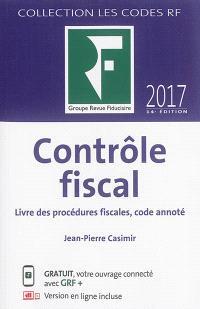 Contrôle fiscal : livre des procédures fiscales, code annoté : 2017