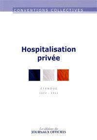 Hospitalisation privée : convention collective nationale du 18 avril 2002 étendue par arrêté du 29 octobre 2003 : IDCC 2264
