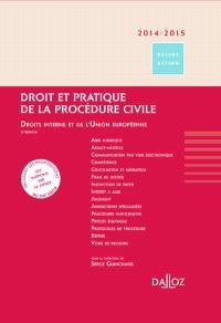 Droit et pratique de la procédure civile 2014-2015 : droits interne et de l'Union européenne
