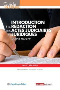 Introduction à la rédaction des actes judiciaires et juridiques : scripta manent