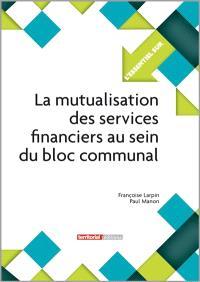 La mutualisation des services financiers au sein du bloc communal
