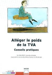 Alléger le poids de la TVA : conseils pratiques